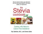 Stevia Cookbook: Cooking with Nature's Calorie-Free Sweetener